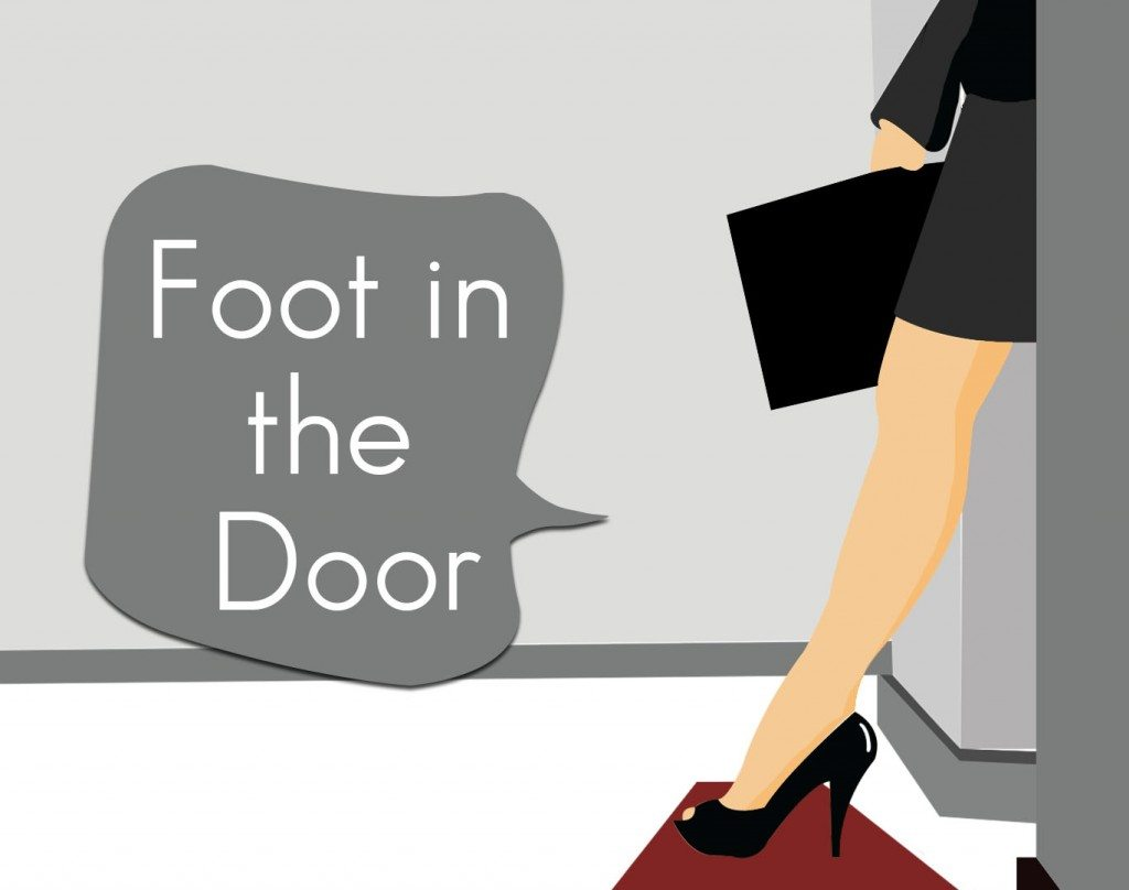 foot in the door technique Time for a fun post in psychology, there's a form of compliance known as the 'foot-in-the-door' technique the basic premise of it is once you get someone to agree to something little, you can easily expand it to a great deal more.