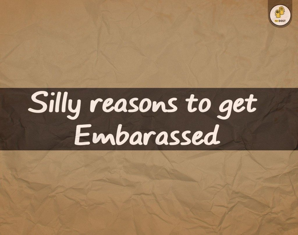 silly reasons to get embarrassed