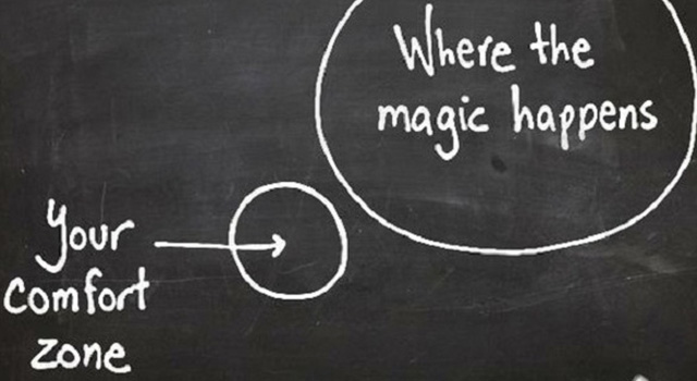 Magic happens outside the comfort zone