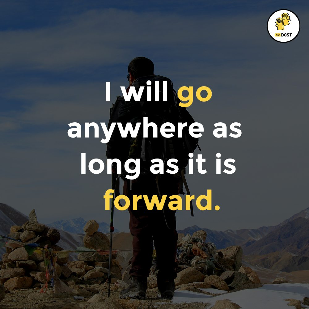 Quotes: I will go anywhere as long as it is forward