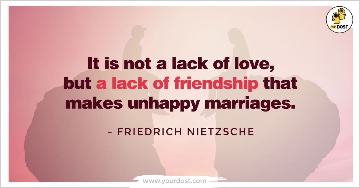 It is not a lack of love, but a lack of friendship that makes